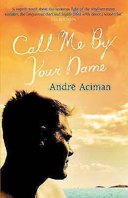 Call Me by Your Name by Andre Aciman (Paperback, 2008)