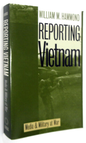 1 of 1 - REPORTING VIETNAM Media & Military at War by WILLIAM M. HAMMOND Softcover