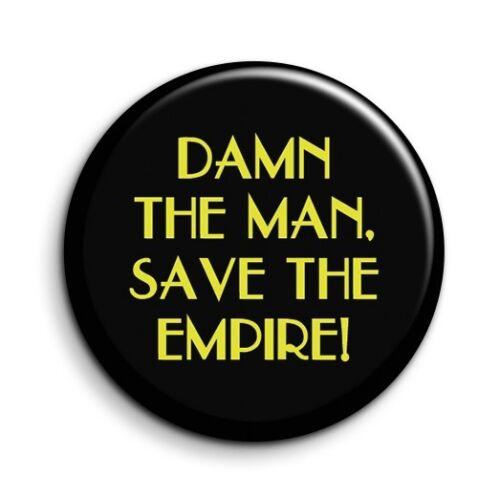 38mm//1.5 inch Empire Records Damn The Man Film Quote Button Pin Badge