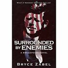 Surrounded by Enemies: A Breakpoint Novel by Bryce Zabel (Paperback / softback, 2015)