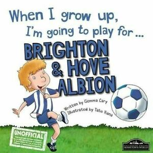 When-I-Grow-Up-I-039-m-Going-to-Play-for-Brighton-by-Gemma-Cary