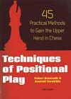 Techniques of Positional Play: 45 Practical Methods to Gain the Upper Hand in Chess by Valeri Bronznik, Anatoli Terekhin (Paperback / softback, 2013)