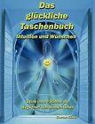 Das Gl Ckliche Taschenbuch - Intuition Und W Nschen by Goran Kikic (Paperback / softback, 2010)