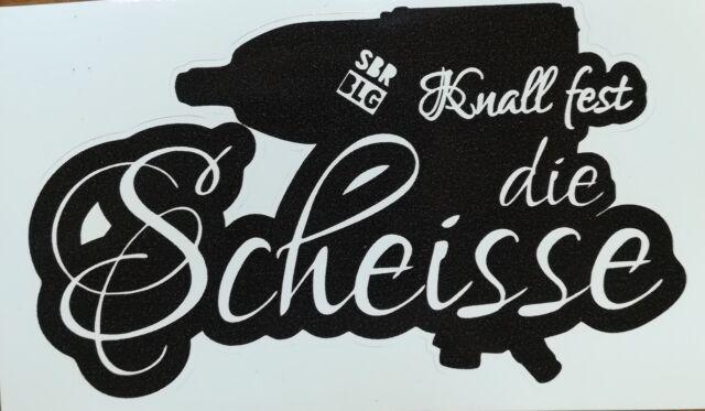Schrauberblog Sticker -KNALL FEST DIE SCHEIßE-