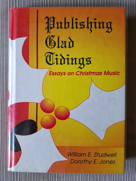 Publishing Glad Tidings : Essays on Christmas Music by William E. Studwell. New