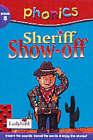 Sheriff Show-off by Clive Gifford, Richard Dungworth, John Haslam (Hardback, 2000)