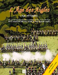 L'AGE DES AIGLES ( AGE OF EAGLES ) - FRENCH WARGAMES RULES - 2E EDITION