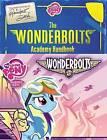 My Little Pony: The Wonderbolts Academy Handbook by Hasbro, Brandon T Snider (Hardback, 2016)