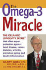 The Omega 3 Miracle: The Icelandic Longevity Secret That Offers Super Protection Against Heart Disease, Cancer, Diabetes, Arthritis, Premature Aging and Deadly Inflammation by Garry F. Gordon, Herb Joiner-Bey (Paperback, 2010)