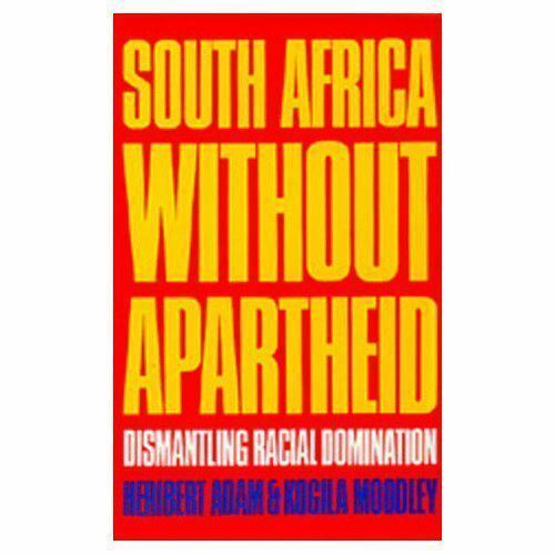 South Africa Without Apartheid: Dismantling Racial Domination (Perspectives on..