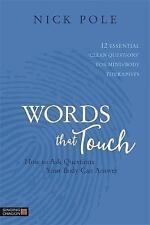 Mots que Touch: COMMENT POSER des questions à votre corps peut répondre - 12 Essential...