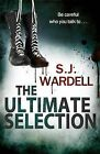 The Ultimate Selection: Be Careful Who You Talk To by S. J. Wardell (Paperback, 2012)