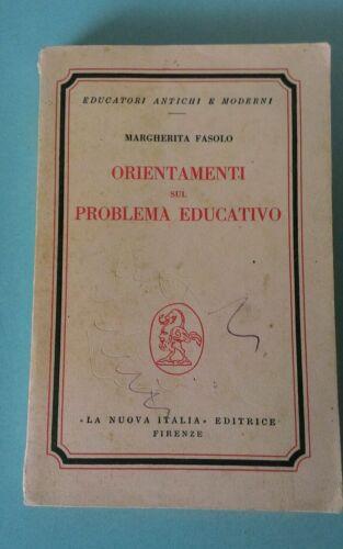 Orientamenti sul problema educativo