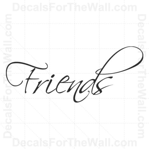 Friends Wall Decal Vinyl Art Sticker Decor Inspirational Saying Lettering FR15