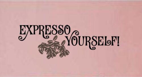 Expresso Yourself Vinyl Wall Decal mots Lettrage Autocollants Café Cuisine Décoration