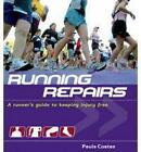Running Repairs: A Runner's Guide to Keeping Injury Free by Paula Coates (Paperback, 2007)