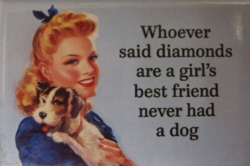 EAH Whoever said diamonds are a girl/'s best friend Refrigerator Magnet A