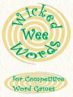 Wicked Wee Words for Competitive Word Games by Sheila John 9781425933395