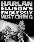 Harlan Ellison's Endlessly Watching by Harlan Ellison (Paperback / softback, 2014)