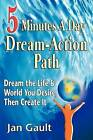 Five Minutes a Day Dream-Action Path by Jan L Gault (Paperback / softback, 2009)
