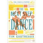 The Next Step in the Dance by Tim Gautreaux (Paperback, 2014)