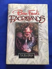 BRIAN FROUD'S FAERIELANDS: THE WILD WOOD - FIRST EDITION BY CHARLES DE LINT