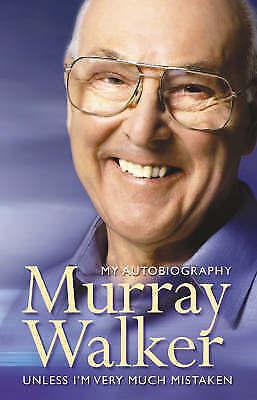 Walker, Murray, Murray Walker: Unless I'm Very Much Mistaken, Excellent Book