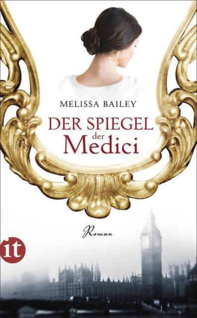 Der Spiegel der Medici von Melissa Bailey (2013, Taschenbuch)