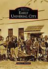 Early Universal City by Robert S Birchard (Paperback / softback, 2009)