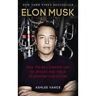 Elon Musk: How the Billionaire CEO of SpaceX and Tesla is Shaping our Future by Ashlee Vance (Paperback, 2016)