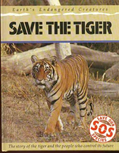 SOS: Save The Tiger (Save Our Species),Jill Bailey