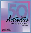 50 Activities for Team-Building: v. 1 by Glenn M. Parker, Richard P. Kropp (Loose-leaf, 1992)