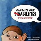 Maximize Your Abilities - Living with Capd: Central Auditory Processing Disorder by Christopher Rawlins (Paperback / softback, 2012)