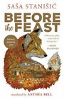 Before the Feast by Sasa Stanisic (Paperback / softback, 2016)