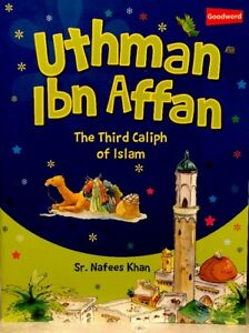 """Details about Third Islamic khalifa""""UTHMAN IBN AFFAN""""for Muslim's History  Kid's,Book)"""