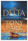 The Delta by Tony Park (Paperback, 2011)