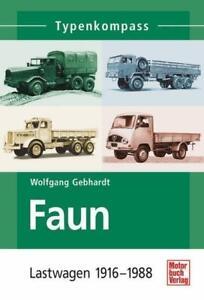 Typenkompass: FAUN Lastwagen 1916-1988 von Gebhardt****