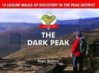 A Boot Up the Dark Peak: 10 Leisure Walks of Discovery by Roger A. Redfern (Hardback, 2011)