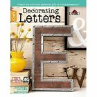 Decorating Letters: Create the Ultimate Personal Gift or Home Accessory! by Leisure Arts (Paperback, 2015)