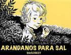 Arandanos Para Sal by Robert McCloskey (Hardback, 2010)