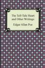 The Tell-Tale Heart and Other Writings von Edgar Allan Poe (2013, Taschenbuch)
