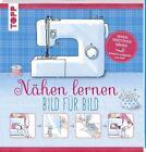 Nähen lernen - Bild für Bild von Frechverlag (2016, Taschenbuch)
