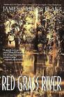 Red Grass River: A Legend by James Carlos Blake (Paperback / softback)