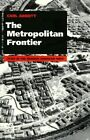 The Metropolitan Frontier: Cities in the Modern American West by Carl Abbott (Paperback, 1995)