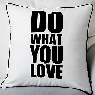 New Black & White DO WHAT YOU LOVE Quote Pillow Case Cushion Cover YB5