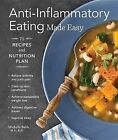 Anti-Inflammatory Eating Made Easy: 75 Recipes and Nutrition Plan by Michelle Babb (Paperback, 2015)