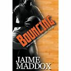 Bouncing by Jaime Maddox (Paperback, 2016)