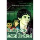 Magic Across The Street 9780595375752 by Casner Curran Book