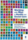 Working with Men in Health and Social Care by Mark Rivett, Jonathan Scourfield, Brid Featherstone (Paperback, 2007)