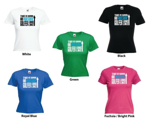 /'This is what an Awesome Golfer  Looks Like/' Funny Ladies Golfing T-shirt